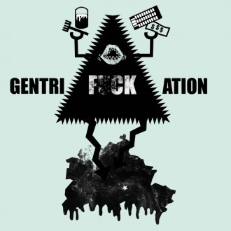 GENTRIFUCKATION