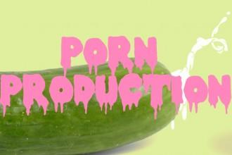 PORN PRODUCTION