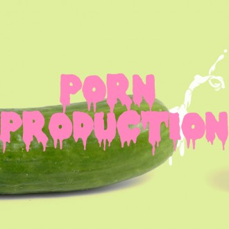 PORN PRODUCTION