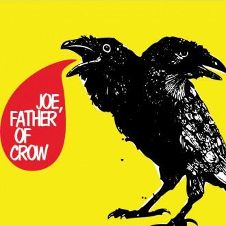 JOE, FAHER OF CROW