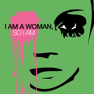 I AM A WOMAN, THEREFORE I AM