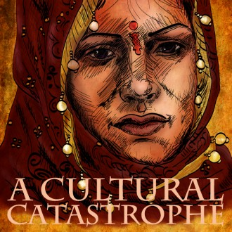 A CULTURAL CATASTROPHE - FORCED MARRIAGE