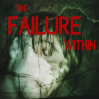 THE FAILURE WITHIN