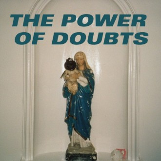 THE POWER OF DOUBTS