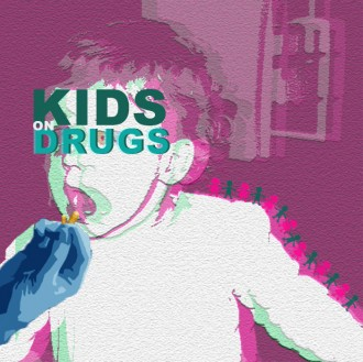 KIDS ON DRUGS