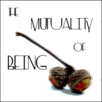 THE MUTALITY OF BEING