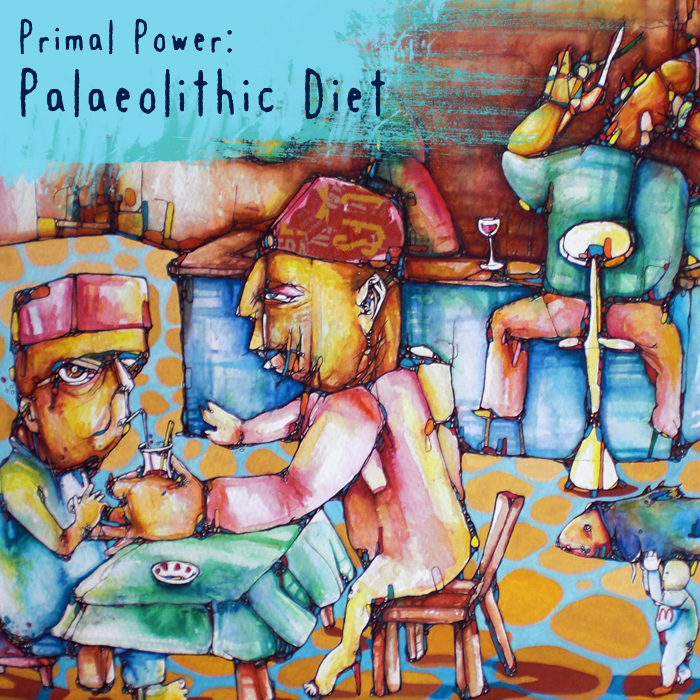 PRIMAL POWER - Palaeolithic Diet