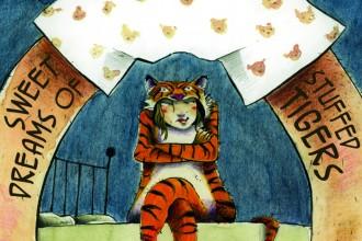 SWEET  DREAMS OF STUFFED TIGERS