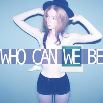 WHO  CAN WE BE? - BOTH SIDES OF THE LENS